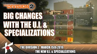 The Division 2 DEEP DIVE #1 : BIG CHANGES IN UI AND ENDGAME (MORE INFO ON SPECIALIZATIONS)