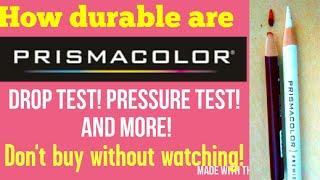 How Durable is Prismacolor? Drop test,Pressure test etc!-Prismacolor breakage Problem?