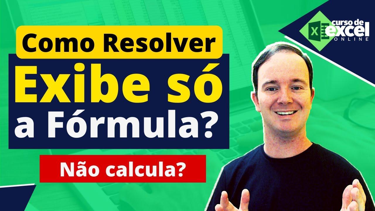 Exibe a Fórmula mas Não Calcula no Excel Como Resolver