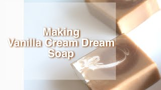 MAKING AND CUTTING VANILLA CREAM DREAM|BACKGROUND ACTING|COLD PROCESS SOAP|ASIA EL ARTISAN BODY CARE