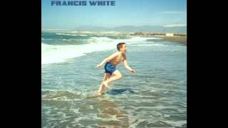 FRANCIS WHITE - PLEASED TO MEET YOU