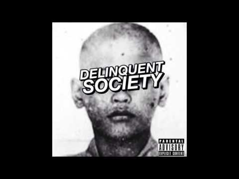 Delinquent Society - Saviors or the Baddest? (Prod. by Aud)