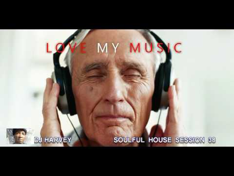 love my music       soulful house session 38