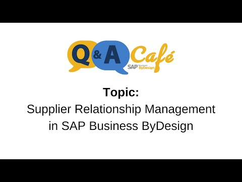 Q&A Café: Supplier Relationship Management in SAP Business ByDesign