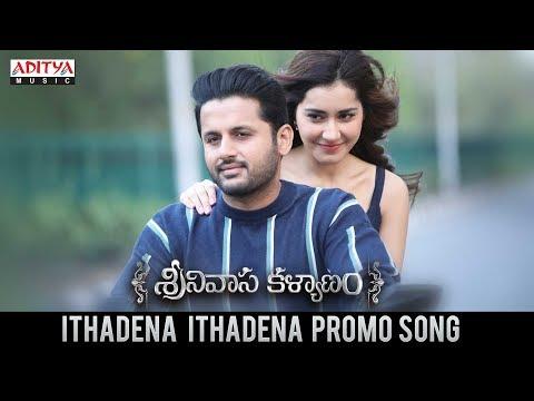 Ithadena Ithadena Promo Song | Srinivasa Kalyanam Songs | Nithiin, Raashi Khanna