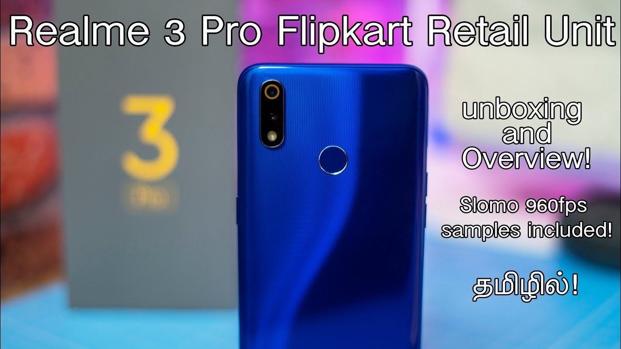 Realme 3 Pro Flipkart Retail Unit Unboxing and Overview in Tamil!