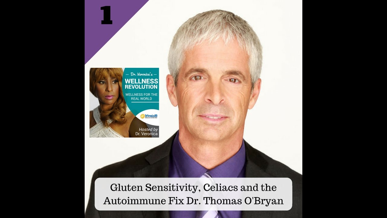 1 gluten sensitivity the autoimmune fix dr thomas o bryan 1 gluten sensitivity the autoimmune fix dr thomas o bryan dr veronica anderson