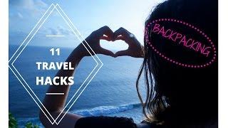 11 TRAVEL HACKS - Dinge, die man wirklich braucht || BACKPACKING
