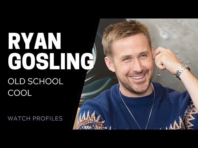Ryan Gosling's Watches: Old School Cool | SwissWatchExpo [Watch Collection]