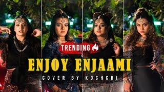 Enjoy Enjaami - Dhee ft. Arivu | Cover by Kochchi