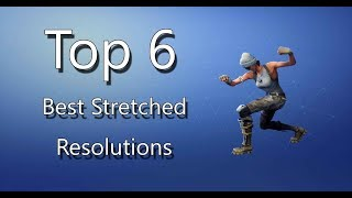 Top 6 Best Stretched Resolutions In Fortnite!