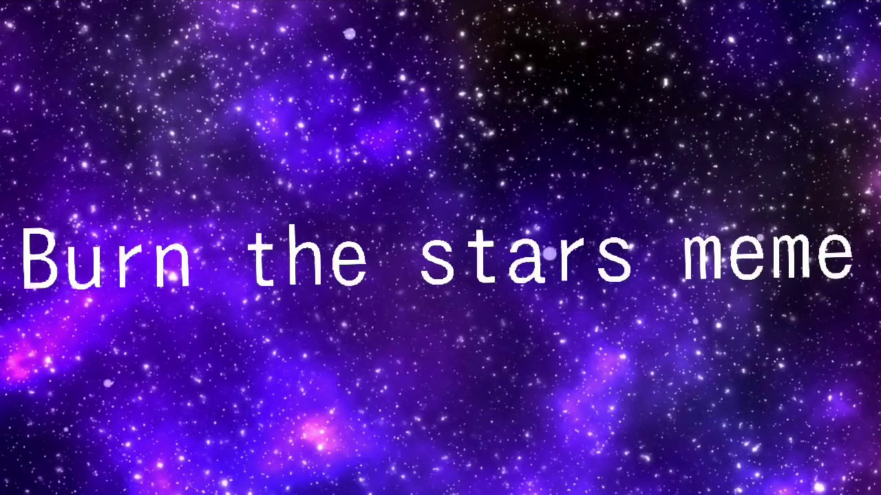 Burn the stars ||MEME|| (flipaclip and medibang)