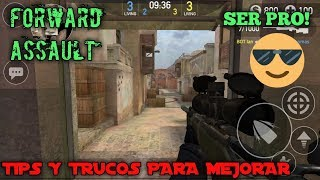 Tips y trucos para mejorar y ser pro en forward assault parte 1