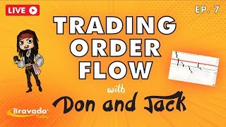 """Don & Jack Live """"Trading Order Flow"""" Ep.7"""