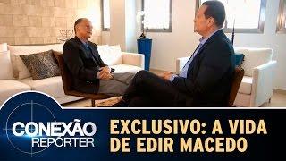 Conexão Repórter (26/04/15) - A Trajetória de Edir Macedo - Íntegra