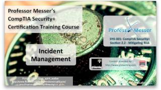 Incident Management - CompTIA Security+ SY0-301: 2.2