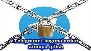 Telegramni begonalardan ximoya qilish / Как защитить свой Telegram от взлома