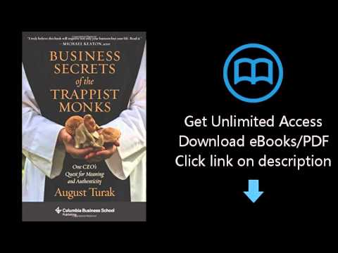 Business Secrets of the Trappist Monks: One CEO's Quest for Meaning and Authenticity (Columbia Busin