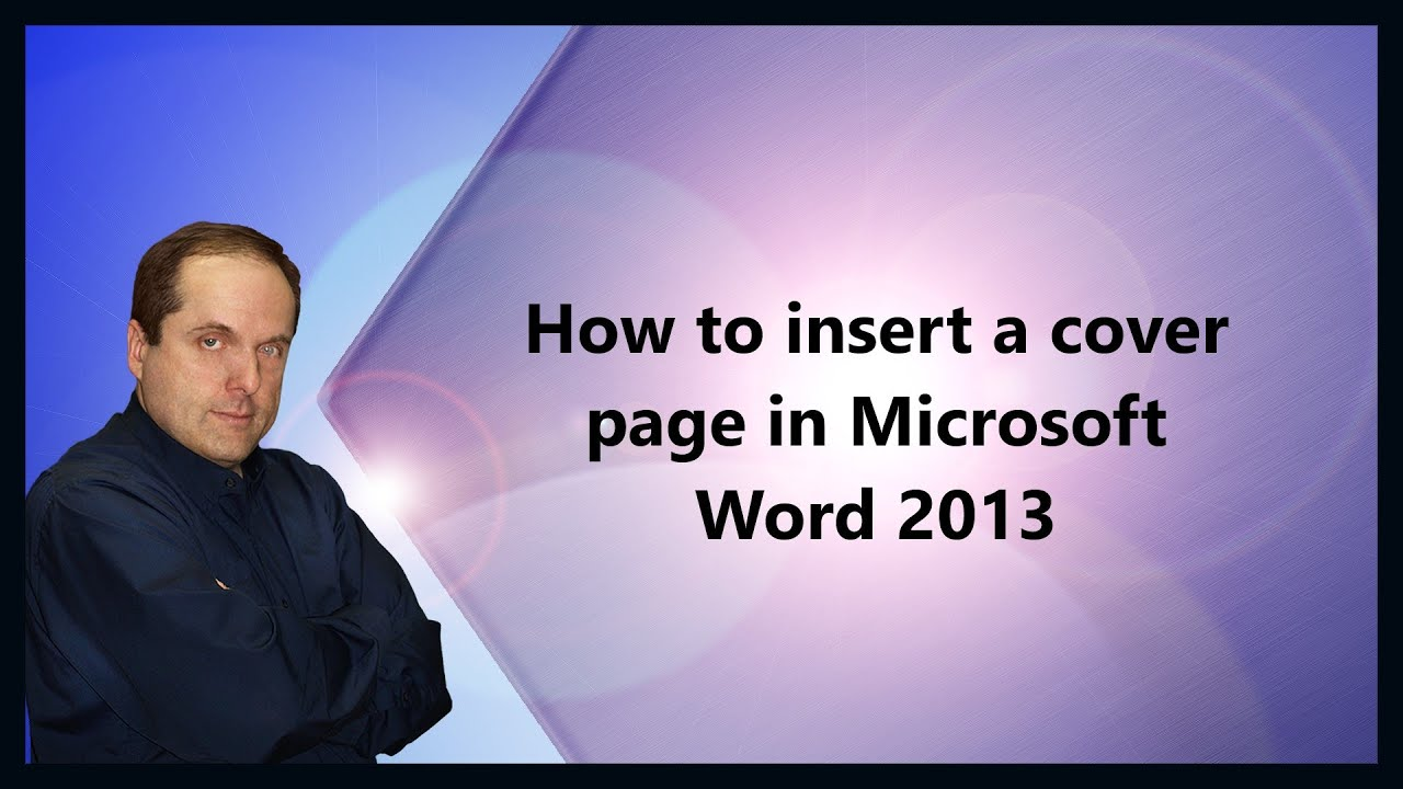 how to insert a cover page in microsoft word 2013 how to insert a cover page in microsoft word 2013