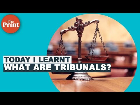 What are tribunals & how are its judges appointed?