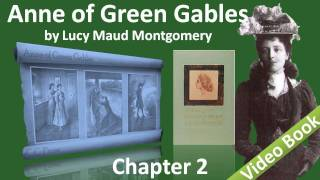 Chapter 02 - Anne of Green Gables by Lucy Maud Montgomery - Matthew Cuthbert Is Surprised