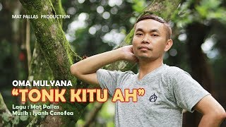 OMA MULYANA - TONG KITU AH (HDV)