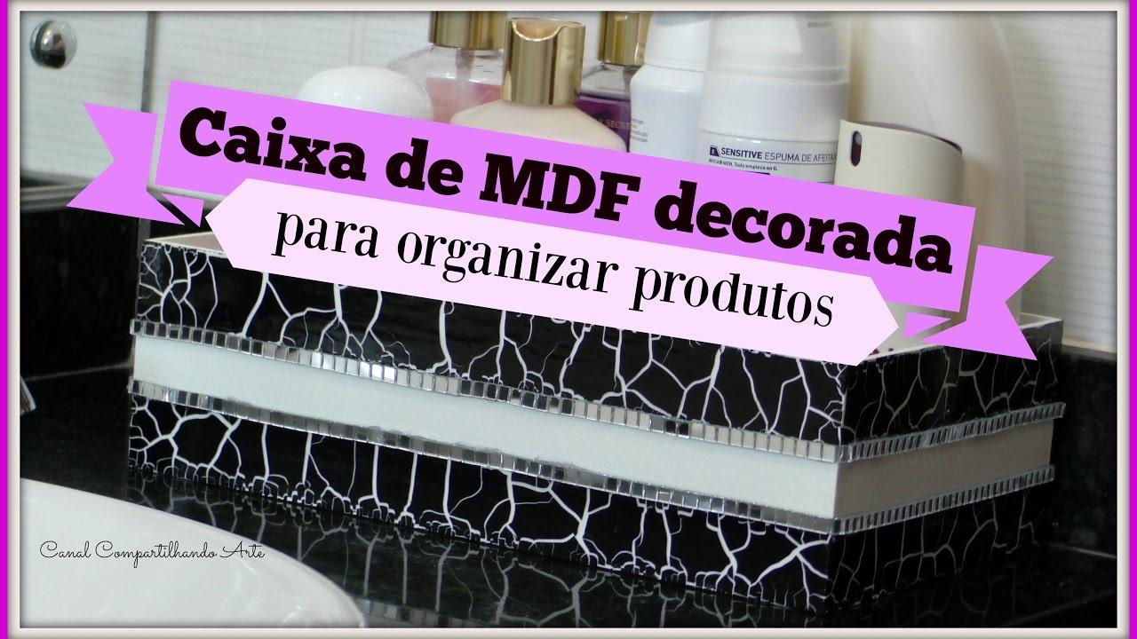 Artesanato Fortaleza Comprar ~ DIY Caixa de MDF decorada com craquele dica simples de organizaç u00e3o do banheiro YouTube