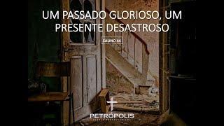 Culto 28-05-2020 - Salmo 44 - Um passado glorioso, um presente desastroso