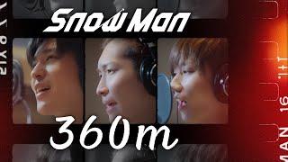 Snow Man「360m」(渡辺翔太 / 阿部亮平 /目黒蓮)Rec Ver.