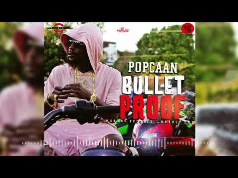 POPCAAN- BULLET PROOF (WE NUH CARRY FEELING)