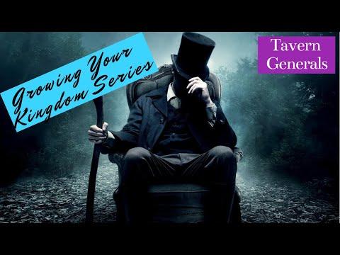 Growing Your Kingdom Series #3: Tavern Generals