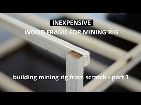 building mining rig from scratch - part 1 - inexpensive wood frame