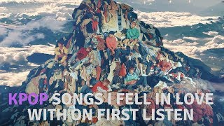Kpop songs I fell in love with on first listen