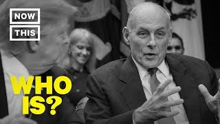 Who is John Kelly? President Trump's White House Chief of Staff | NowThis