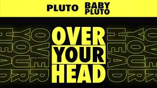 Future & Lil Uzi Vert - Over Your Head [Official Audio]
