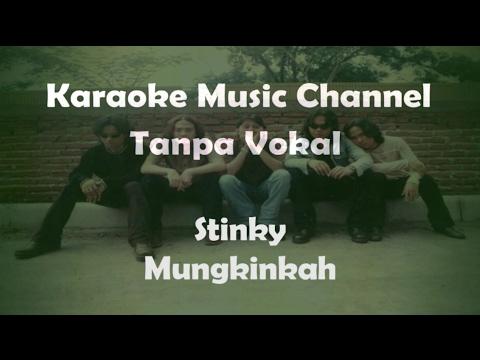 Karaoke Stinky - Mungkinkah   Tanpa Vokal