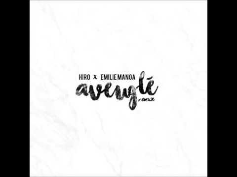 Hiro x Emilie Manoa : Aveuglé Remix