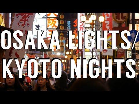 Osaka Lights/Kyoto Nights