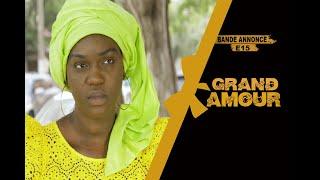 Grand Amour - Bande annonce Épisode 15 - Saison 01