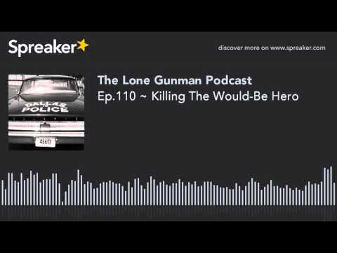 Ep.110 ~ Killing The Would-Be Hero