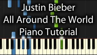 Justin Bieber - All Around The World Tutorial (How to Play on Piano) 50% & 100%
