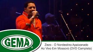 Baixar Zezo - O Nordestino Apaixonado - Ao Vivo Em Mossoró - RN (DVD Completo)
