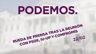 22/02/2016 Rueda de prensa tras la reunión mantenida con PSOE, IU-UP y Compromís
