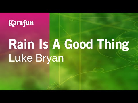 Karaoke Rain Is A Good Thing - Luke Bryan *