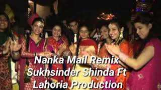 Nanka Mail Remix Sukhsinder Shinda Ft Lahoria Production Latest Punjabi Remix Song By Lahoria Produc