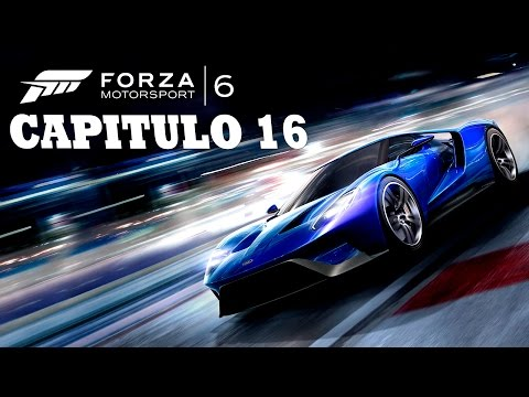 Forza Motorsport 6 I Capítulo 16 I Lets Play I Español I XboxOne I 1080p60
