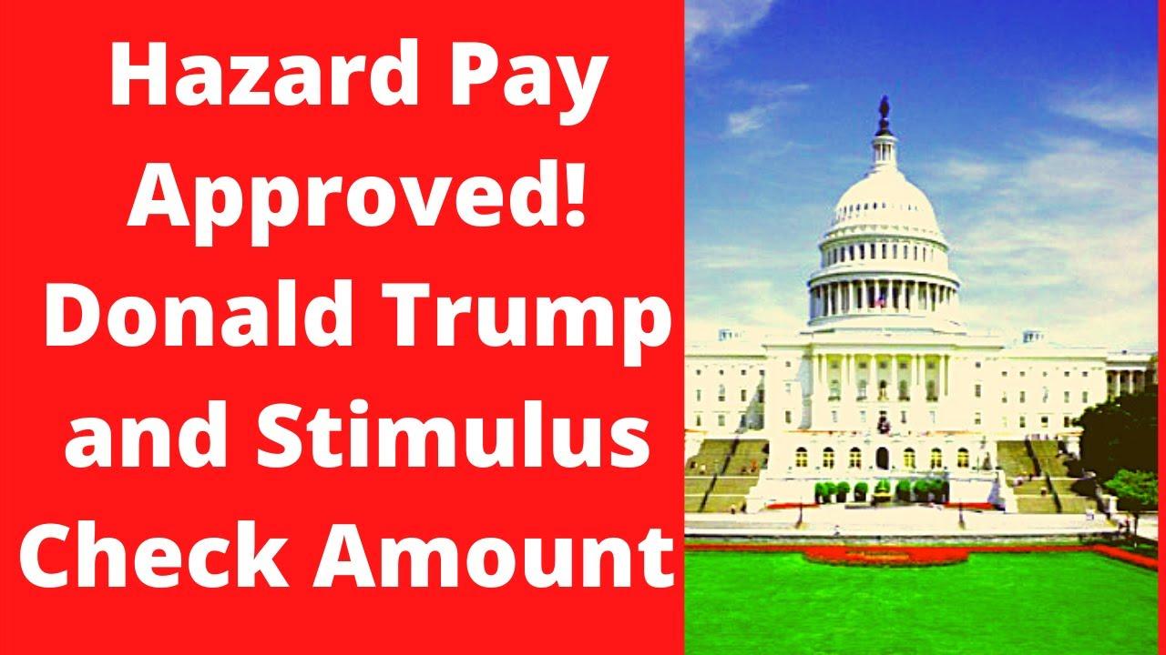 Hazard Pay Stimulus Expect A Larger Stimulus Check Stimulus Check Update Stimulus Package Update