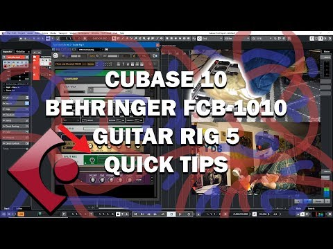 Cubase 10, Behringer FCB 1010 And Guitar Rig 5 - Quick Tips
