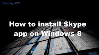 How to install Skype app on Windows 8