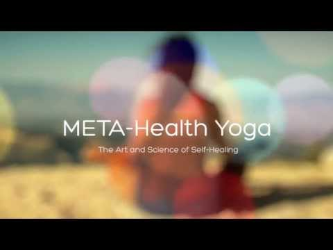 META-Health Yoga - Transform your Yoga Teaching Skills with the Art and Science of Self-Healing
